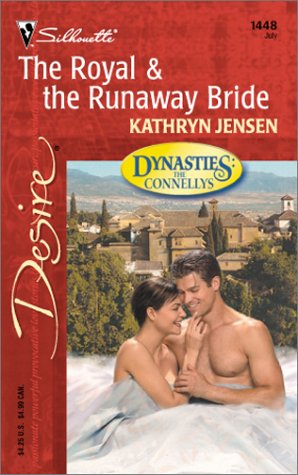 The Royal & The Runaway Bride (Dynasties: Kathryn Jensen