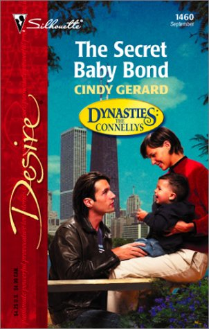 The Secret Baby Bond (Dynasties: The Connellys) (Silhouette Desire): Cindy Gerard