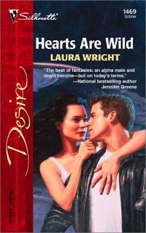 Hearts Are Wild (Silhouette Desire): Wright, Laura
