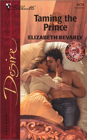 9780373764747: Taming the Prince (Silhouette Desire No. 1474)(Crown And Glory series)