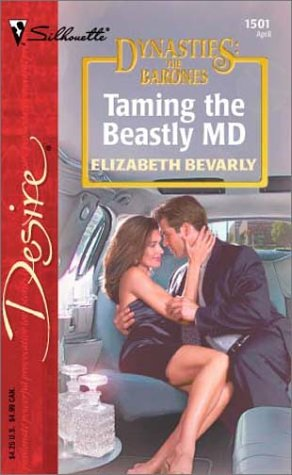 9780373765010: Taming the Beastly MD (Dynasties: The Barones)