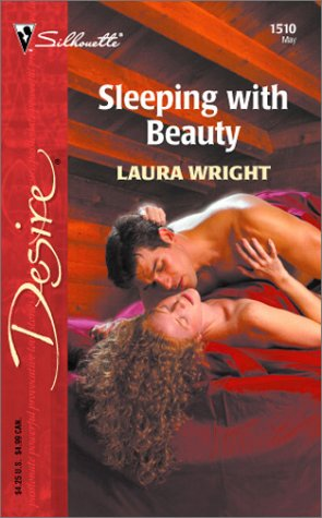 Sleeping with Beauty (Silhouette Desire #1510): Wright, Laura
