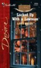 9780373765539: Locked Up With A Lawman (Harlequin Desire)