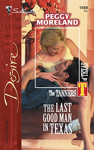 9780373765805: The Last Good Man In Texas (The Tanners Of Texas)