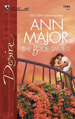 The Bride Tamer (Harlequin Desire): Ann Major