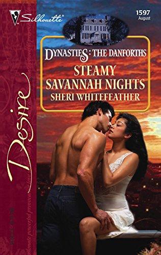 9780373765973: Steamy Savannah Nights (Dynasties: The Danforths)