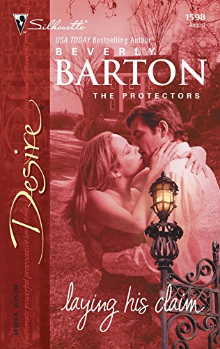 Laying His Claim: The Protectors (Silhouette Desire): Barton, Beverly