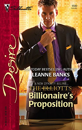Billionaire's Proposition: The Elliotts (Silhouette Desire No.: Banks, Leanne