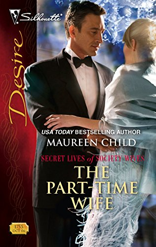 The Part-Time Wife (Secret Lives Of Society Wives) (9780373767557) by Maureen Child