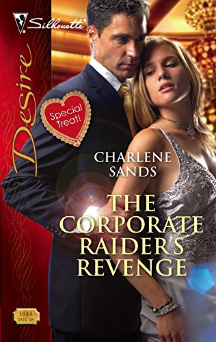 9780373768486: The Corporate Raider's Revenge (Silhouette Desire)