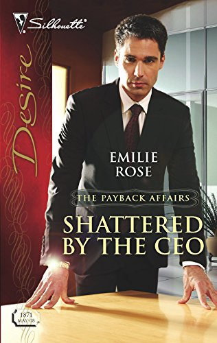 9780373768714: Shattered By The CEO (The Payback Affairs)