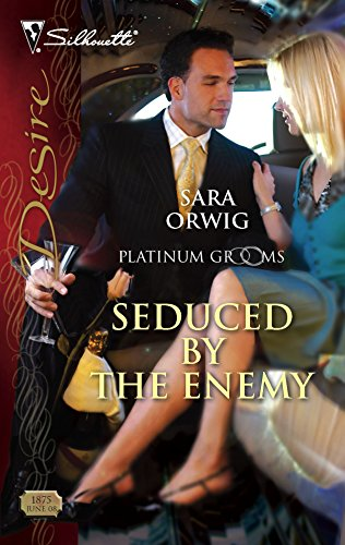 Seduced By The Enemy (Silhouette Desire): Sara Orwig