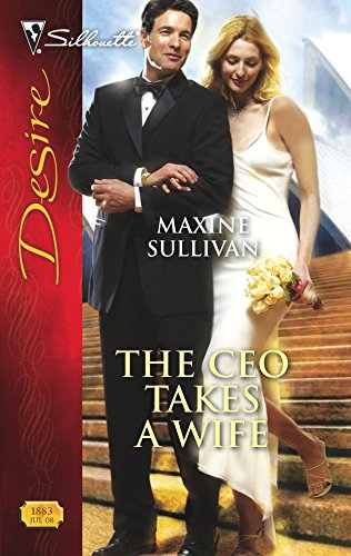 9780373768837: The CEO Takes A Wife (Silhouette Desire)