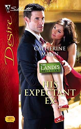 His Expectant Ex (Silhouette Desire) (0373768958) by Catherine Mann