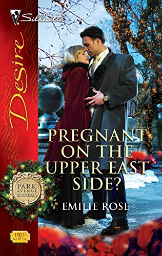 9780373769032: Pregnant On The Upper East Side? (Park Avenue Scandals)