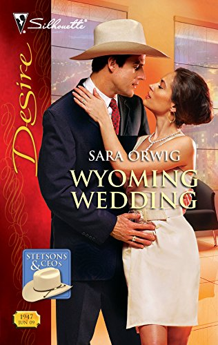 Wyoming Wedding (Harlequin Desire) (0373769474) by Sara Orwig