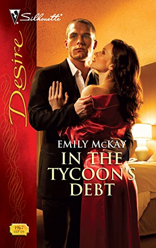 9780373769674: In the Tycoon's Debt (Silhouette Desire, No. 1967)