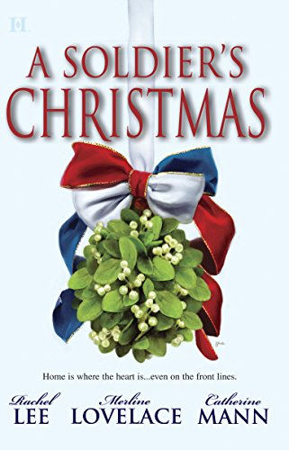A Soldier's Christmas (Hqn Books) (0373770146) by Lee, Rachel; Lovelace, Merline; Mann, Catherine