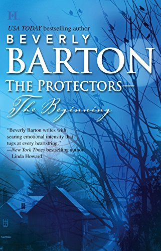 The Protectors--The Beginning: An Anthology (The Protectors (Intimate Moments)) (9780373770786) by Beverly Barton