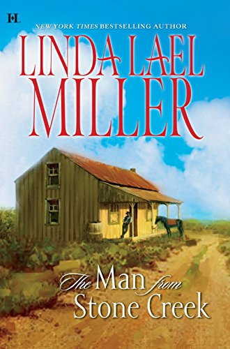 The Man from Stone Creek (Stone Creek, Book 1): Miller, Linda Lael