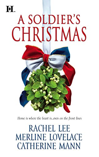 A Soldier's Christmas: I'll Be Home\A Bridge For Christmas\The Wingman's Angel (037377155X) by Catherine Mann; Merline Lovelace; Rachel Lee