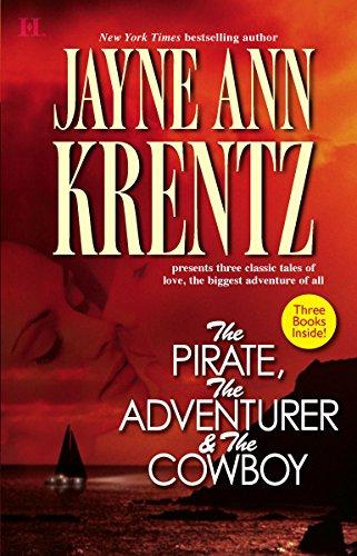 The Pirate, The Adventurer & The Cowboy (3 Books in 1): Krentz, Jayne Ann