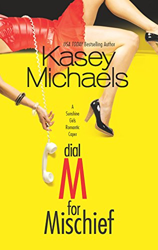 Dial M For Mischief (A Sunshine Girls: Michaels, Kasey