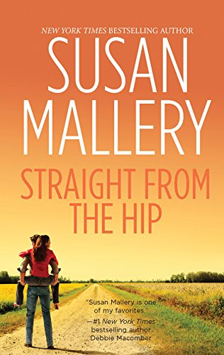 Straight from the Hip (Lone Star Sisters, Book 3): Mallery, Susan