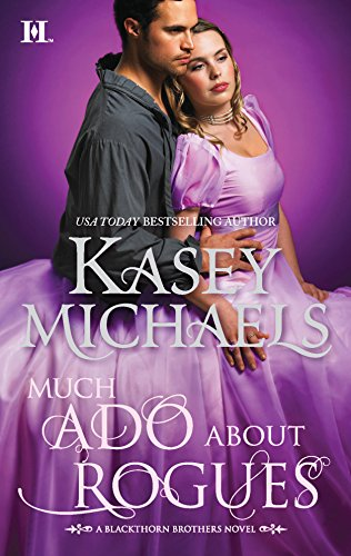Much Ado About Rogues (Blackthorn Brothers) (9780373776399) by Kasey Michaels