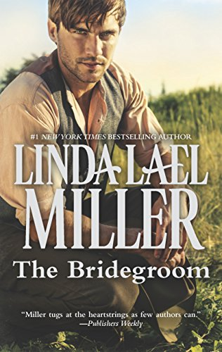 The Bridegroom (A Stone Creek Novel): Miller, Linda Lael
