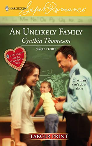 An Unlikely Family : Single Father (Harlequin Superromance #1393) (Larger Print): Thomason, Cynthia