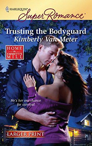 9780373783724: Trusting the Bodyguard (Larger Print Harlequin Super Romance: Home in Emmett's Mill)