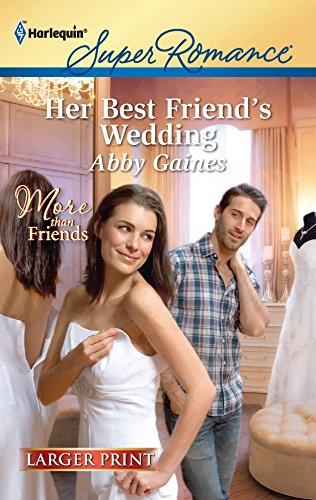 Her Best Friend's Wedding: Gaines, Abby