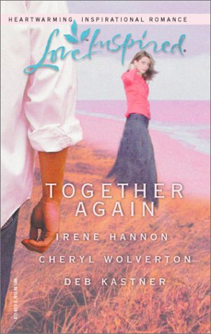 Together Again: Love Inspired (9780373785254) by Irene Hannon; Cheryl Wolverton; Deb Kastner