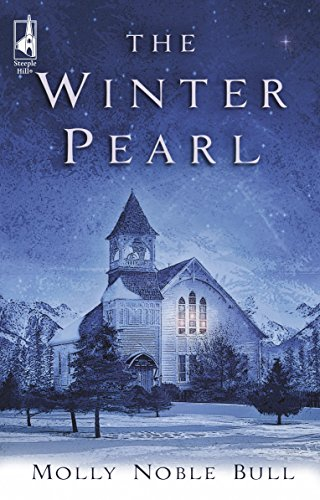 The Winter Pearl (Steeple Hill Women's Fiction #16): Molly Noble Bull