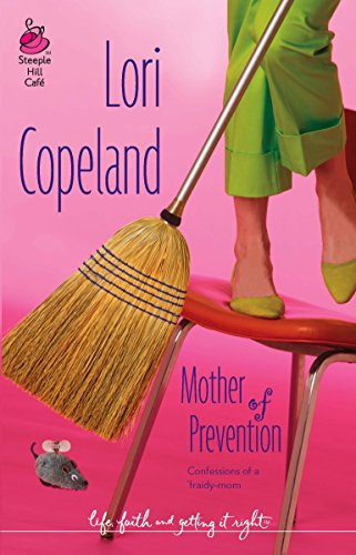 9780373785360: Mother of Prevention (Life, Faith & Getting It Right #4) (Steeple Hill Cafe)