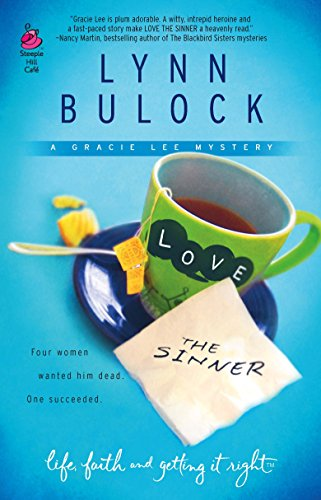 9780373785391: Love the Sinner: Gracie Lee Mystery Series #1 (Life, Faith & Getting It Right #5) (Steeple Hill Cafe)