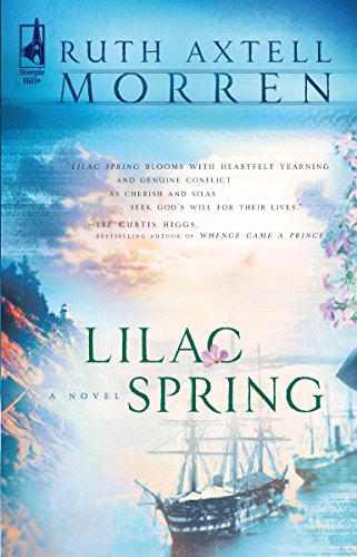 Lilac Spring (Wild Rose Series #2) (Steeple: Ruth Axtell Morren