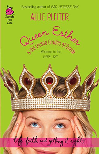 9780373785568: Queen Esther & the Second Graders of Doom (Life, Faith & Getting It Right #10) (Steeple Hill Cafe)