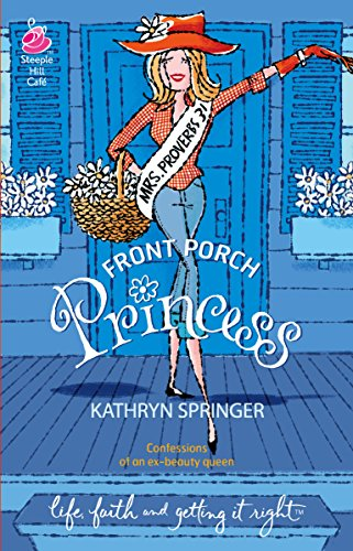 9780373785582: Front Porch Princess: Pritchett Series #1 (Life, Faith & Getting It Right #11) (Steeple Hill Cafe)
