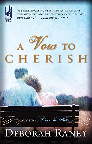 A Vow to Cherish (A Vow to Cherish Series #1) (Steeple Hill Women's Fiction #37): Raney, ...