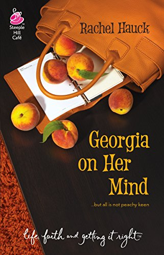 9780373785742: Georgia on Her Mind (Life, Faith & Getting It Right #15) (Steeple Hill Cafe)