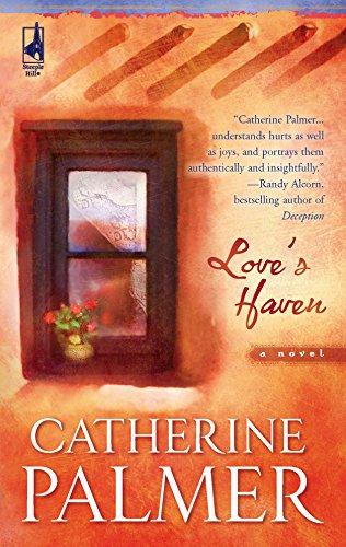 Love's Haven: Catherine Palmer