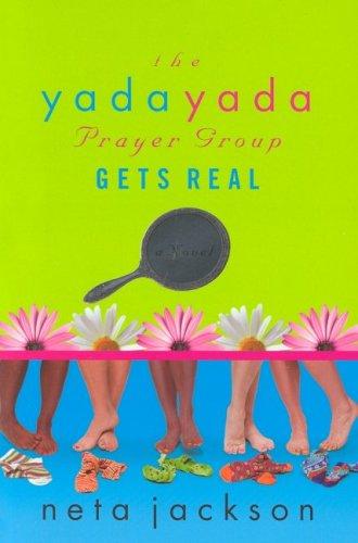 9780373786077: The Yada Yada Prayer Group Gets Real (Yada Yada Prayer Group, Book 3)
