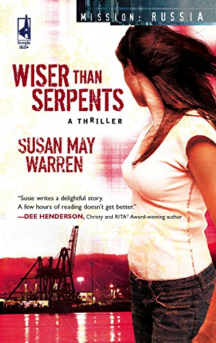 9780373786206: Wiser Than Serpents (Mission: Russia #3) (Steeple Hill Women's Fiction #62)
