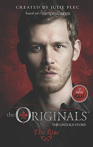 9780373788897: The Originals: The Rise