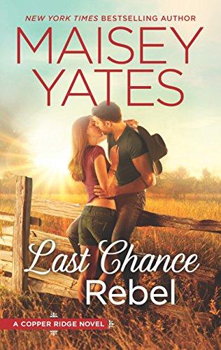 Last Chance Rebel (Copper Ridge): Yates, Maisey