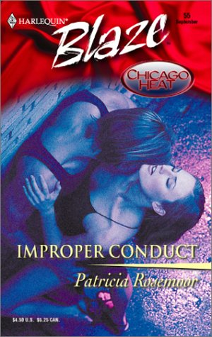 Improper Conduct : Chicago Heat (Harlequin Blaze #55)