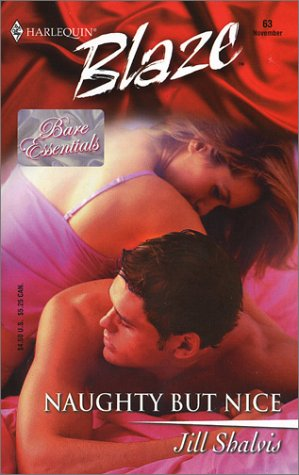 Naughty but Nice : Bare Essentials (Harlequin Blaze #63)