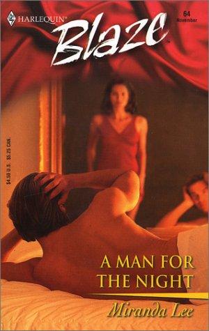 A Man for the Night (Harlequin Blaze, No 64): Lee, Miranda
